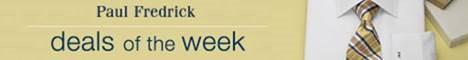 Paul Fredrick. Deals of the Week